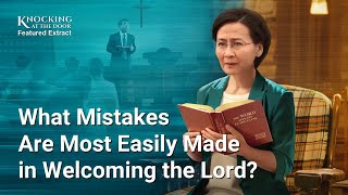 "Gospel Movie Extract 2 From ""Knocking at the Door"": What Mistakes Are Most Easily Made in Welcoming the Lord?"