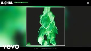 A.chal - Love N Hennessy