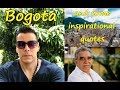 A little about Bogota and some Inspirational Quotes by Gabriel Garcia Marquez