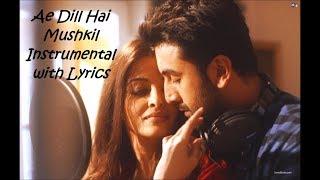 Ae Dill Hai Mushkil Instrumental With Lyrics..