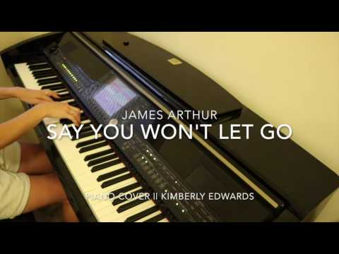 Say You Won't Let Go- James Arthur || Piano Cover (Kimberly Edwards)