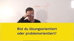 🤔 Bist du problemorientiert oder lösungsorientiert? 🙊🙊🙈