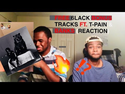 6lack Bonus Tracks Reaction! (Glock Six, One Way (feat. T-Pain) and In Between (feat. Banks)