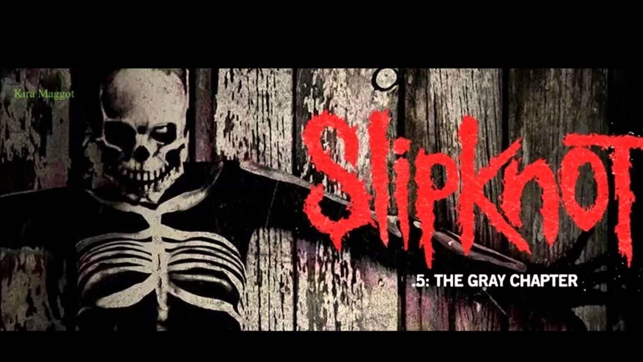 Slipknot the gray chapter mp3 download