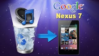 [Google Nexus 7 Music Recovery]: How to Recover Deleted Audio Files from Google Nexus 7?