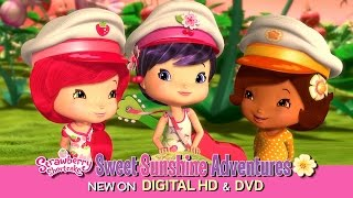 "Strawberry Shortcake Sweet Sunshine Adventures - ""Cherry's Song"" Clip"