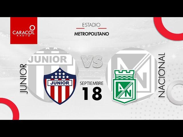 EN VIVO | Junior vs. Nacional - Liga Colombiana por el Fenómeno del Fútbol