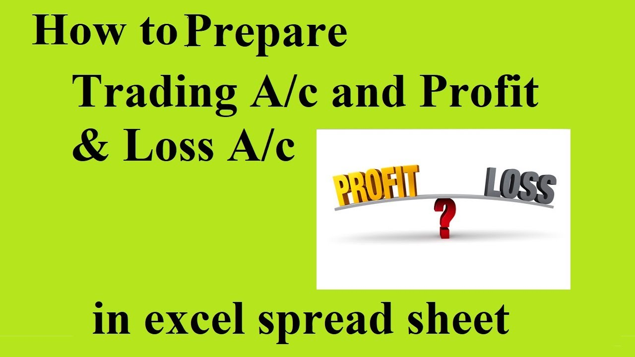 How To Prepare Trading And Profit Amp Loss Account In Excel