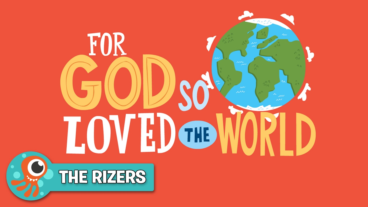 John 3:16 - For God So Loved the World | The Rizers | JellyTelly