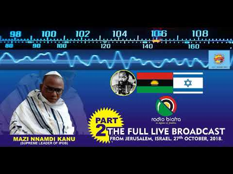 Radio Biafra (Pt 2): Nnamdi Kanu Full Live Speech From Jerusalem, Israel  27th October, 2018