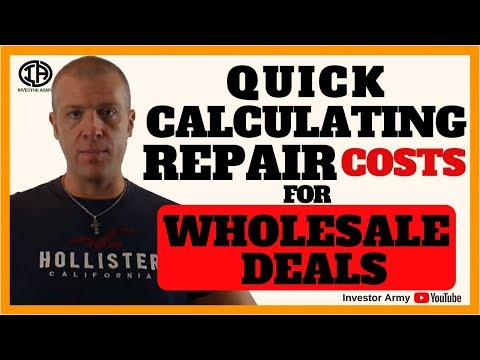 Quick Calculating Repair Costs For Wholesale Deals