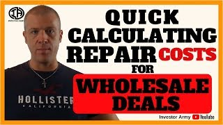 Quick Calculating Repair Costs For Wholesale Deals