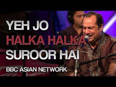 Rahat Fateh Ali Khan - BBC Asian Network - Yeh Jo Halka Halka Suroor Hai