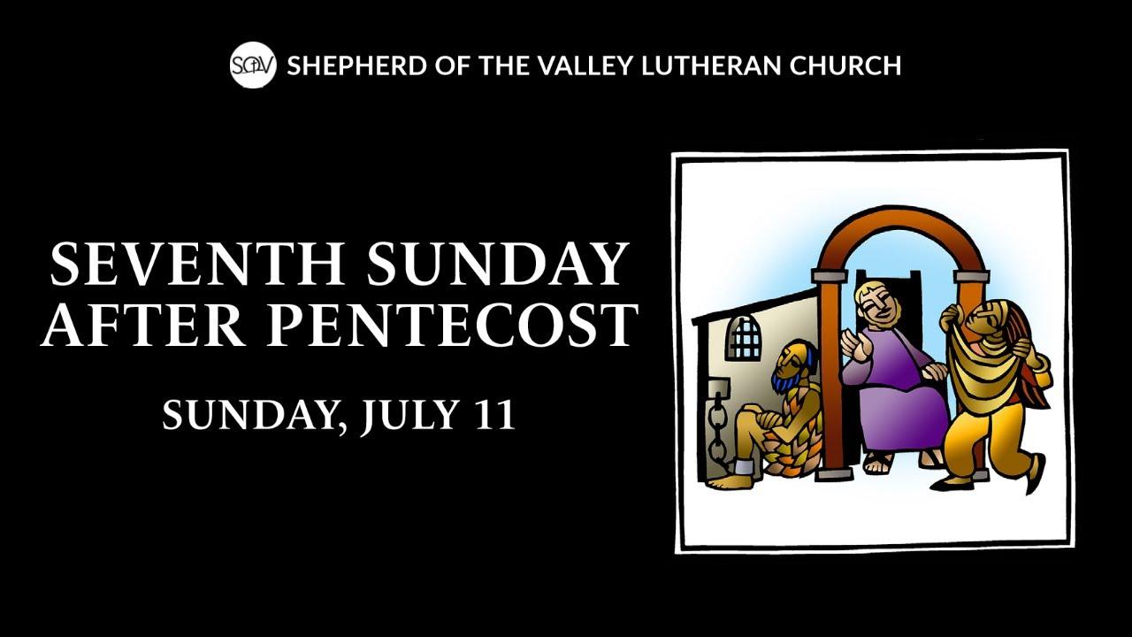 Seventh Sunday after Pentecost - July 11, 2021