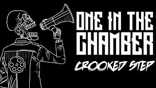 One In The Chamber - Crooked Step