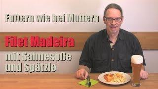 Filet Madeira mit selbst gemachten Spätzle - oberleckeres Rezept - Futtern wie bei Muttern
