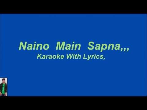 Naino Main Sapna, Karaoke With Lyrics,
