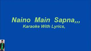 Naino Main Sapna, Karaoke With Lyrics,