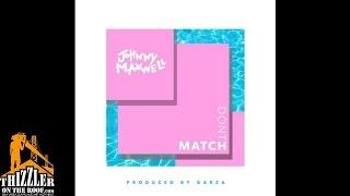 Download Lagu Johnny Maxwell - Dont Match [Prod. Garza] [Thizzler.com] mp3