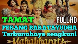 Video MAHABHARATA. FULL HD. Episode TERAKHIR. Sengkuni tewas di medan perang. TAMAT download MP3, 3GP, MP4, WEBM, AVI, FLV Desember 2017