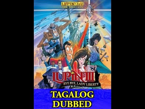 Lupin the III tagalog the movie part 2/2