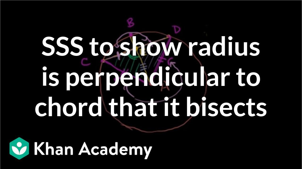 Proof: radius is perpendicular to a chord it bisects (video) | Khan