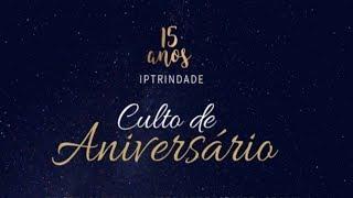 Culto de aniversário | Rev. Carlos Alberto Henrique | 15/09/2019