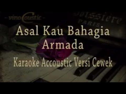 Armada - Asal Kau Bahagia (Karaoke Akustik Versi Cewek)