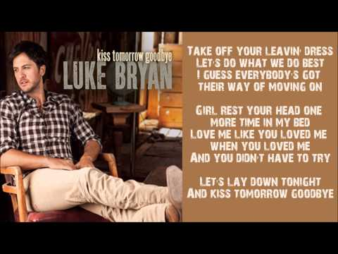Luke Bryan - Kiss Tomorrow Goodbye - LYRICS