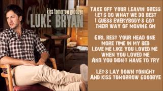 Luke Bryan - Kiss Tomorrow Goodbye - LYRICS