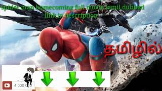 Spider Man Homecoming Tamil Dubbed Full Movie Link In Desctiption