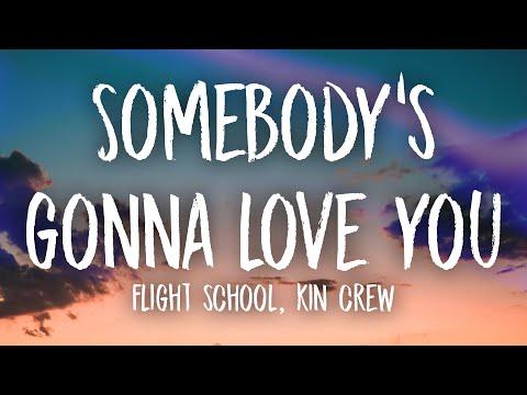 Flight School & Kin Crew - Somebody's Gonna Love You (Lyrics) with Kayla Diamond