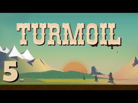 Turmoil - Ep. 5 - Deserted Oil Fields! - Expert Turmoil Gameplay