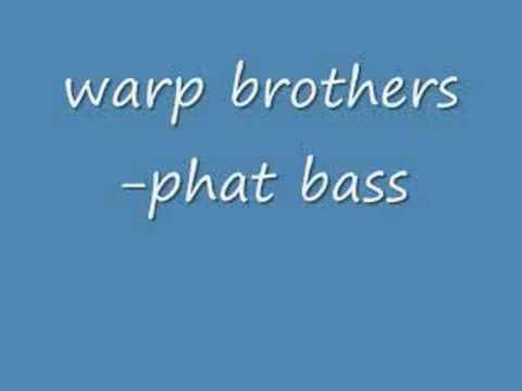 warp brothers-phat bass (ORIGINAL VERSION) *Download*