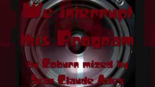 We Interrupt This Program [Remix] - Coburn feat. Jean Claude Ades [Best Version]