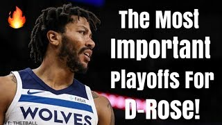 The MOST Important NBA Playoffs For Derrick Rose in His Entire Career | Why He MUST Show Up
