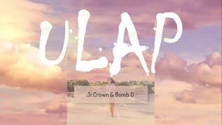 ULAP (LYRICS) - Jr.Crown & Bomb D. ( Bonus Track )