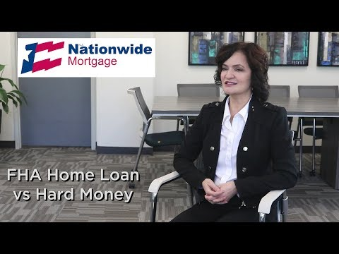 FHA Loan vs Hard Money for Homeowners   Nationwide Mortgage