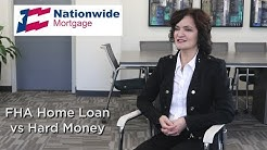 FHA Loan vs Hard Money for Homeowners | Nationwide Mortgage