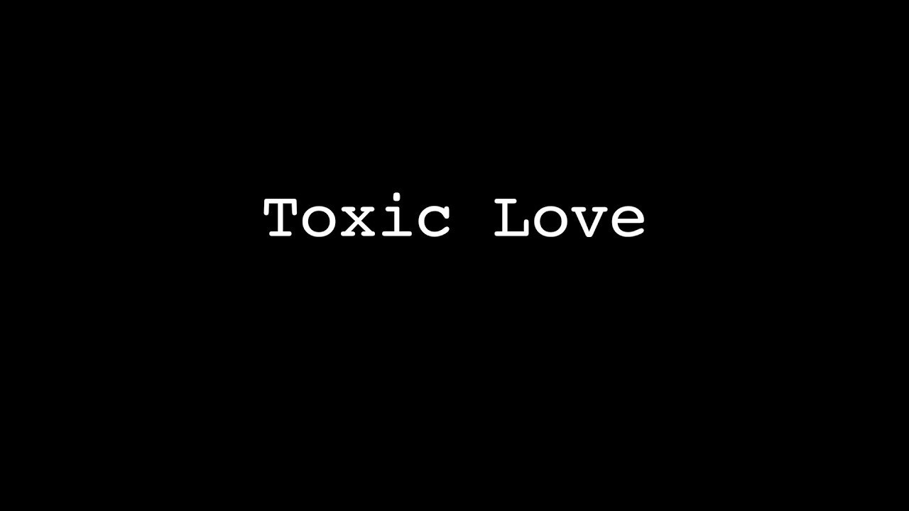 Toxic Love Spoken Word Poetry