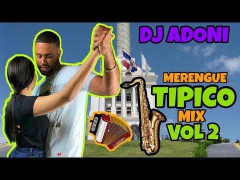 MERENGUE TIPICO MIX VOL 2 🎷 MEZCLANDO EN VIVO DJ ADONI 🕺💃 ( TIPICO PA BAILAR – TIPICO ROMANTIC0 )