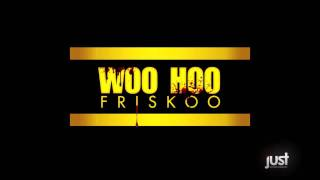 Friskoo - Woo Hoo (Tony Postigo Radio Version)
