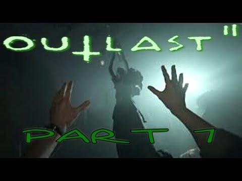Outlast 2 Gameplay Walkthrough Part 7 Let's Play Playthrough