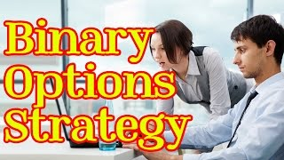 BINARY OPTIONS STRATEGY 2017 - TRADING BINARY OPTIONS: HOW TO MAKE MONEY ONLINE (BINARY OPTIONS)