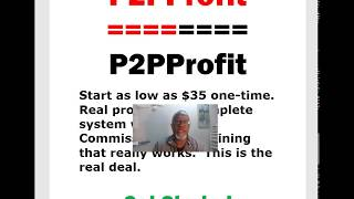 P2P Profit - Close To Perfect Biz | Get Paid Daily with Great Home Business