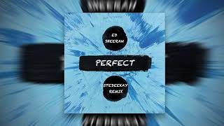 Ed Sheeran - Perfect (SteDeeKay Bootleg Mix) [FREE DOWNLOAD]
