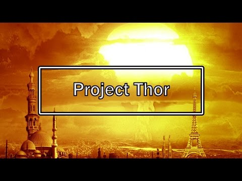 Project Thor  |  Government Space Weapon
