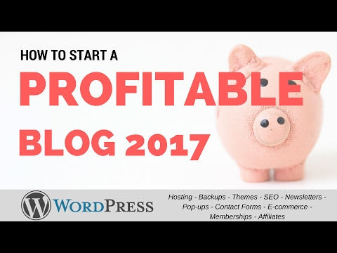 How to Start a Profitable Blog with WordPress 2017 | Crash course