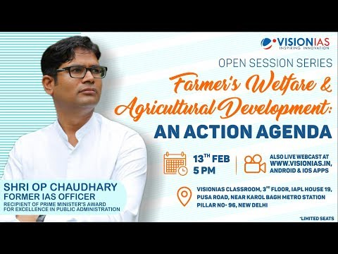 Open Session by Shri OP Chaudhary, former IAS | Farmer's Welfare & Agricultural Development