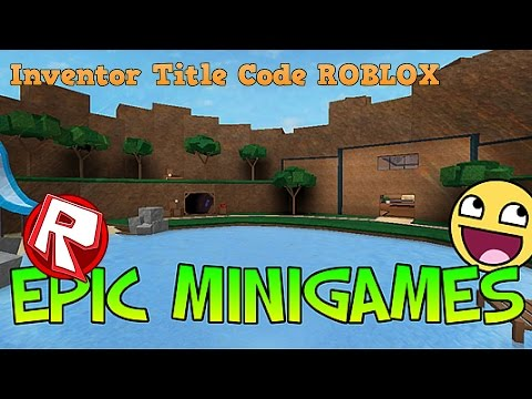 Inventor Title Code (ROBLOX Epic Minigame Code)